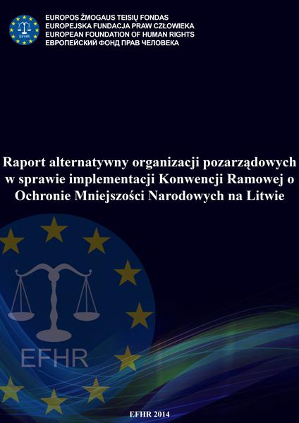 Raport alternatywny organizacji pozarządowych w sprawie implementacji Konwencji Ramowej o Ochronie Mniejszości Narodowych na Litwie