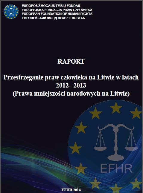 """Raport EFHR """"Przestrzeganie praw człowieka na Litwie w latach 2012 – 2013"""" w pigułce"""